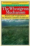 The Wheatgrass Mechanism, Don Gayton, 1895618096