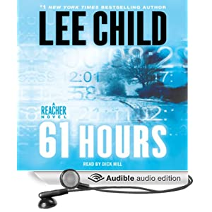 61 Hours: A Reacher Novel Lee Child and Dick Hill