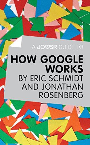 A Joosr Guide to... How Google Works by Eric Schmidt & Jonathan Rosenberg
