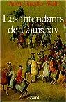 Les intendants de Louis XIV par Smedley-Weill