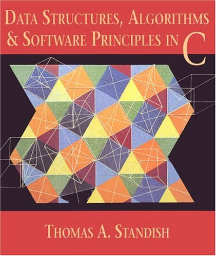 Data Structures, Algorithms, and Software Principles in C by Pearson