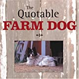 The Quotable Farm Dog, Norvia Behling, 0760323046