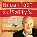 Breakfast at Sally's: One Homeless Man's Inspirational Journey | Richard LeMieux