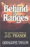 Behind the Ranges: The Life-Changing Story of J. O. Fraser by Geraldine Taylor