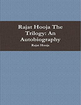 Rajat Hooja The Trilogy: An Autobiography