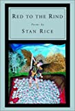 Red to the Rind, Stan Rice, 0375413685