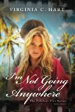 img - for I'm Not Going Anywhere: Fabulous Five Series Book 3 (Volume 3) book / textbook / text book