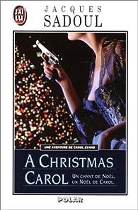 A Christmas Carol : Un chant de Noël, un Noël de Carol par Jacques Sadoul
