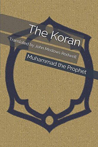 The Koran: Translated by John Medows Rodwell