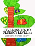 Five Minutes to Fluency Level 3. 1, Elizabeth Chapin-Pinotti, 1482587912