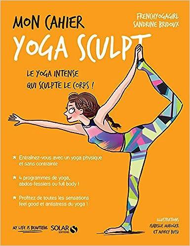 Amazon.fr - Mon cahier Yoga sculpt - Sandrine BRIDOUX, Audrey BUSSI ...