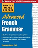 Practice Makes Perfect: Advanced French Grammar: All You Need to Know For Better Communication (Practice Makes Perfect Series) by V?ronique Mazet (2008-05-01)