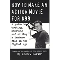 How to Make an Action Movie for $99: