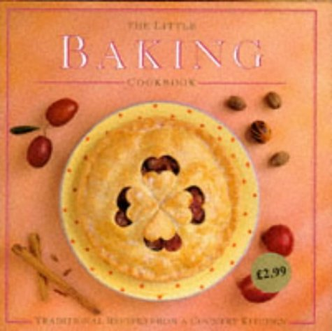 The Little Baking Cookbook: Traditional Recipes from a Country Kitchen (Little Cookbook) pdf epub