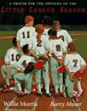 A Prayer for the Opening of the Little League Season, Willie Morris, 0152008926