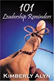 101 Leadership Reminders, Kimberly Alyn, 0741420120