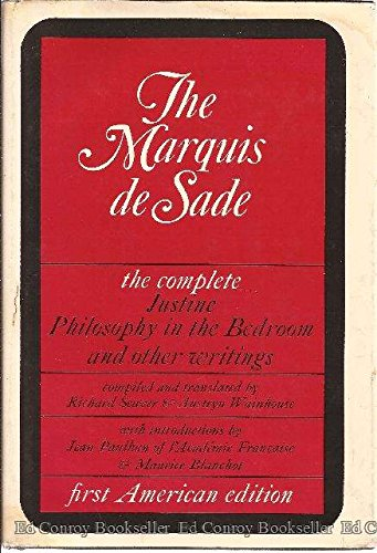 Marquis De Sade the Complete Justine Philosophy in the Bedroom & Other Writings
