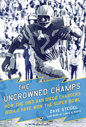 The Uncrowned Champs: How the 1963 San Diego Chargers Would Have Won the Super Bowl ()