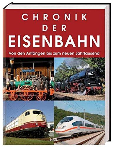Chronik der Eisenbahn: Von den Anfängen bis zum neuen Jahrtausend