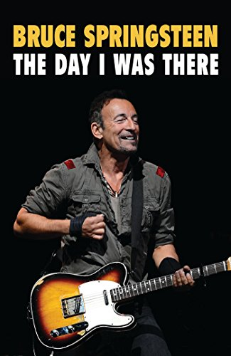 Bruce Springsteen: The Day I Was There (Songbook Bruce Springsteen)