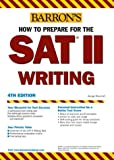 How to Prepare for the SAT II Writing, George Ehrenhaft, 0764123467