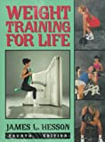 Weight Training for Life, Hesson, James, 0895823934