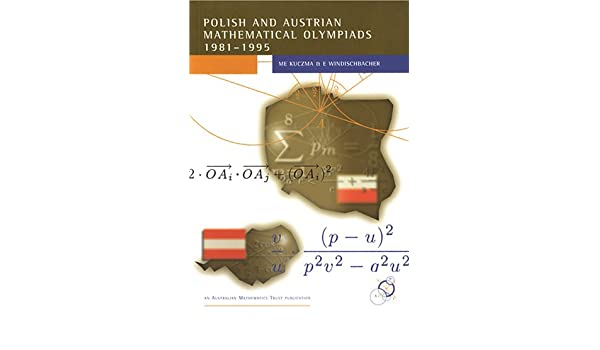 Polish and Austrian mathematical olympiads 1981-1995