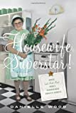 Housewife Superstar!, Danielle Wood, 0865478899