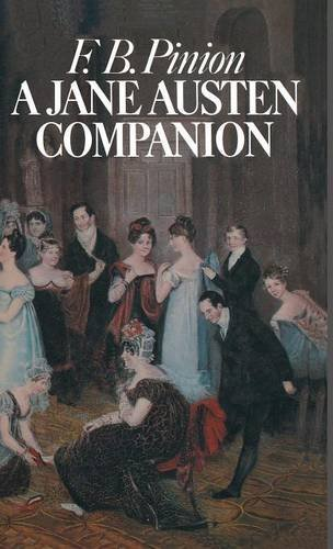 A Jane Austen Companion: A Critical Survey and Reference Book (Literary Companions)