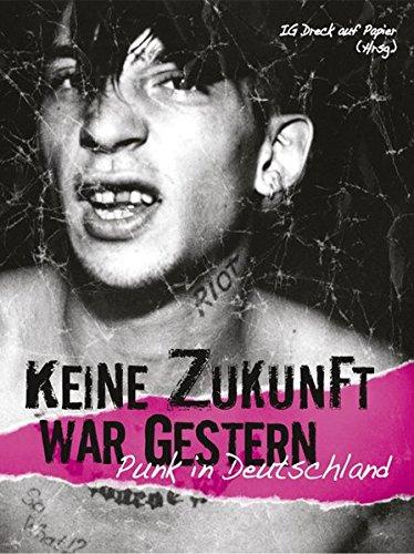 Keine Zukunft war gestern: Punk in Deutschland