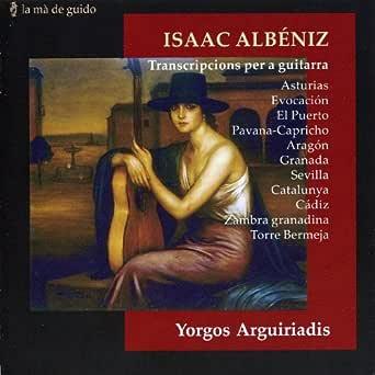 Isaac Albéniz: Transcripcions per a guitarra de Yorgos Arguiriadis ...