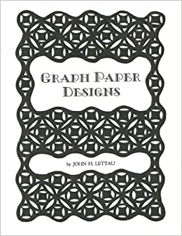 graph paper designs volume 1 john h lettau 9781468154153 amazon