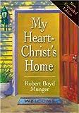 My Heart - Christ's Home, Robert Boyd Munger, 087784075X
