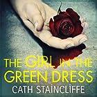 The Girl in the Green Dress Hörbuch von Cath Staincliffe Gesprochen von: Julia Franklin