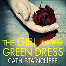 The Girl in the Green Dress Audiobook by Cath Staincliffe Narrated by Julia Franklin