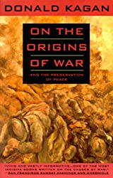 On the Origins of War: And the Preservation of Peace