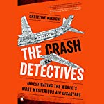 The Crash Detectives: Investigating the World's Most Mysterious Air Disasters | Christine Negroni