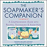 img - for The Soap Maker's Companion: A Comprehensive Guide with Recipes, Techniques and Know-how (Natural Body Series - The Natural Way to Enhance Your Life) by Susan Miller Cavitch (1998-01-10) book / textbook / text book