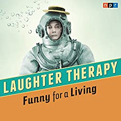 NPR Laughter Therapy: Funny for a Living