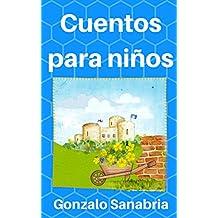 Cuentos para niños: Historias con principios y valores cristianos (Spanish Edition)