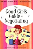 The Good Girl's Guide to Negotiating (How to GET What YOU Want At the Bargaining Table)