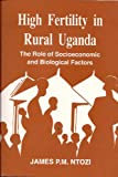 High Fertility in Rural Uganda, Ntozi, James, 9970020749