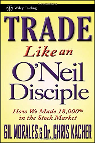 Trade Like an O'Neil Disciple: How We Made 18,000% in the Stock Market (Best Stock Market Trading Sites)