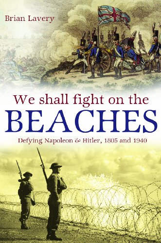 We Shall Fight on the Beaches: Defying Napoleon and Hitler, 1805 and 1940 (We Shall Fight Them On The Beaches)