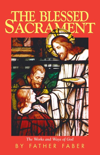 The Blessed Sacrament: The Works and Ways of God (Trinity Blessed Catholic)