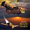 The Science Officer Audiobook by Blaze Ward Narrated by Matt Weight