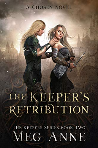 The Keeper's Retribution: A Chosen Novel (The Keepers Book 2)
