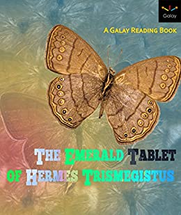 The Emerald Tablet of Hermes Trismegistus: A Galay Reading Book (The Galay Library 1) by [Ashe, Bethsheba, Trismegistus, Hermes]