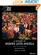 #4: History of Modern Latin America: 1800 to the Present, 2nd Edition (Wiley Blackwell Concise History of the Modern World)