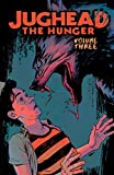 Jughead: The Hunger Vol. 3 (Judhead The Hunger)